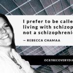 i-have-schizophrenia-rebecca-chamaa