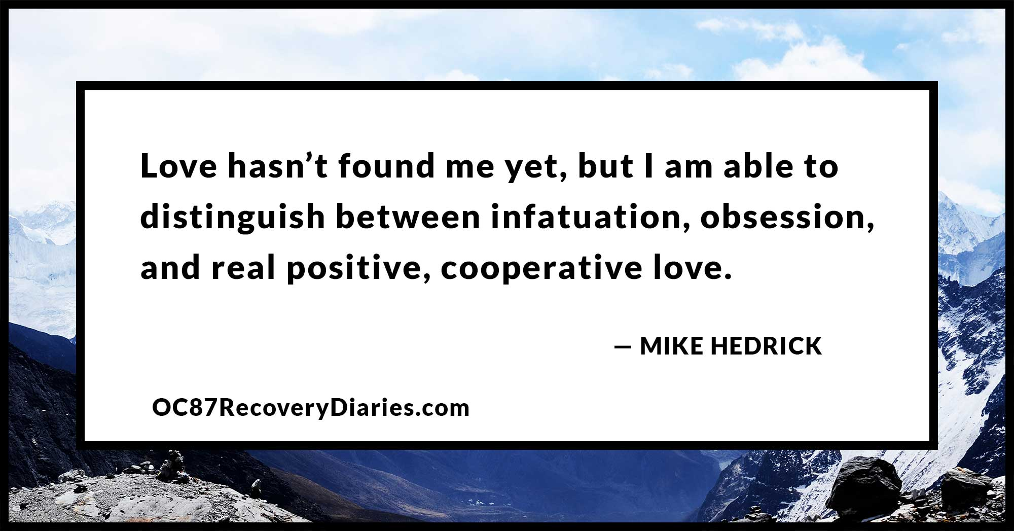 schizophrenia and love by mike hedrick on oc recovery diaries the bottom line love is hard especially for a person schizophrenia but i have hope