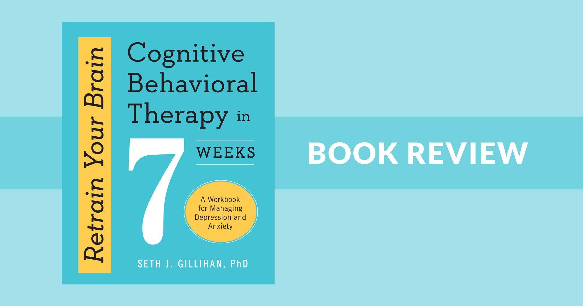 A Psychologist Helps You Retrain Your Brain